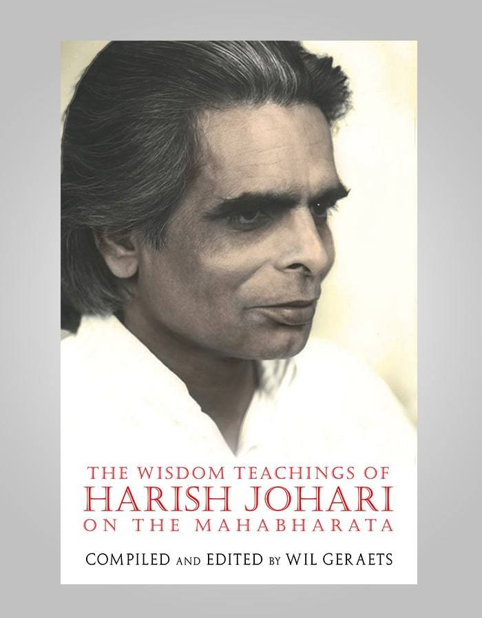 Wisdom Teachings Of Harish Johri On The Mahabharata