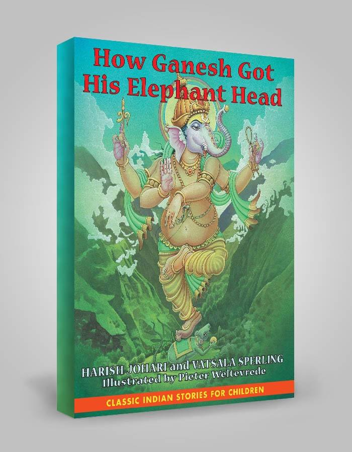 How Ganesh Got His Elephant Head By Harish Johari