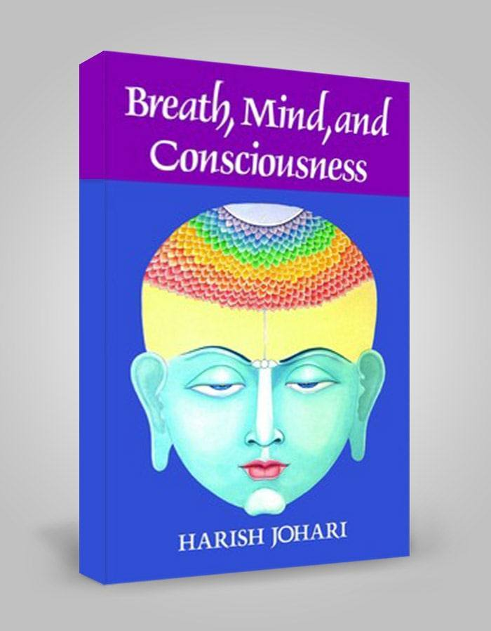 Breath, Mind And Consciousness By Harish Johari