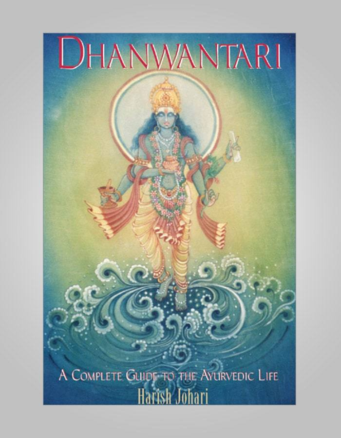 Dhanwantari - A Complete Guide To The Ayurvedic Life By Harish Johari
