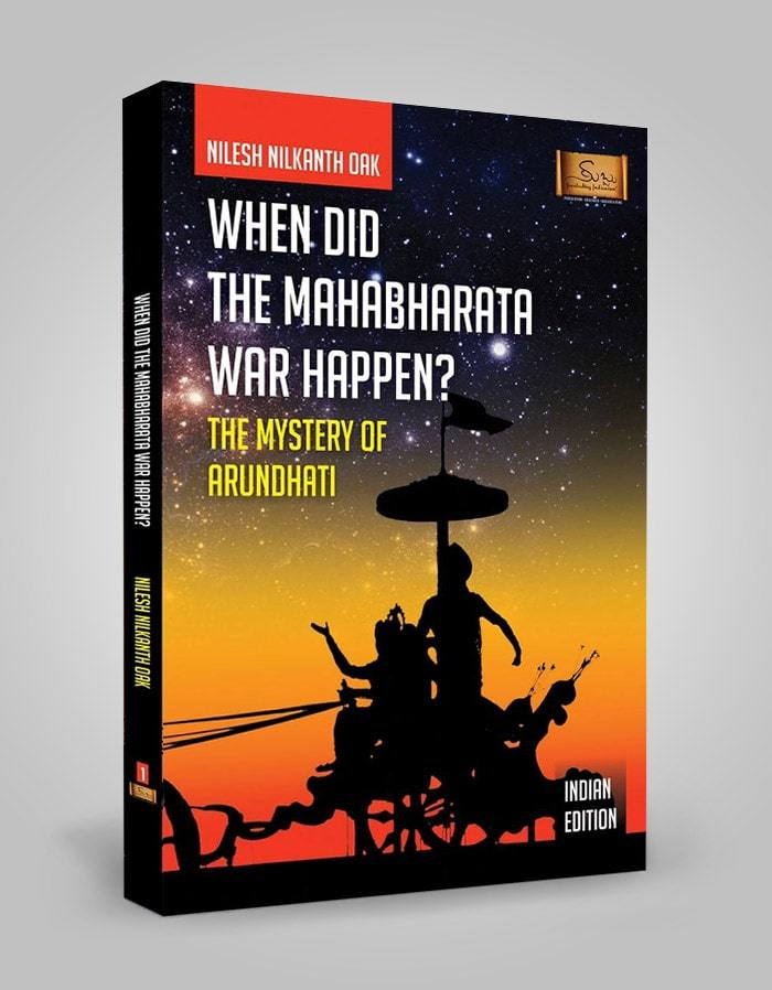 When Did The Mahabharata War Happen By Nilesh Oak