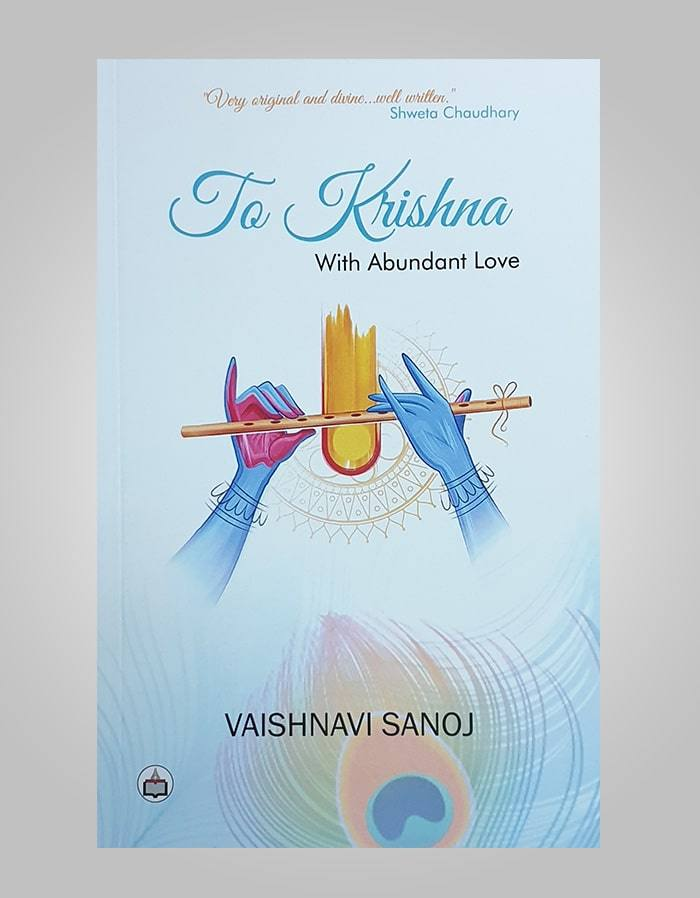 To Krishna - With Abundant Love